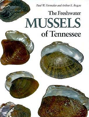 Freshwater Mussels Tennessee - Parmalee, Paul W, and Bogan, Arthur E (Contributions by)