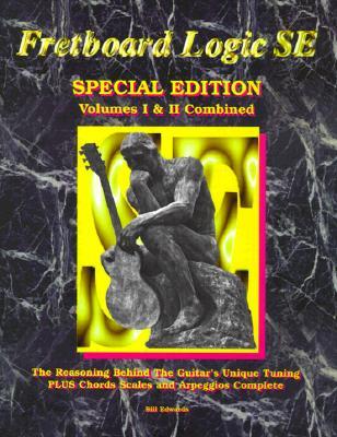 Fretboard Logic SE: Volumes I & II Combined - Edwards, Bill