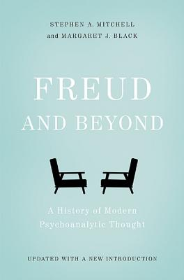 Freud and Beyond: A History of Modern Psychoanalytic Thought - Mitchell, Stephen A, and Black, Margaret J