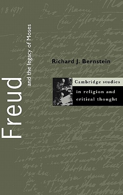 Freud and the Legacy of Moses - Bernstein, Richard J, and Proudfoot, Wayne (Editor), and Stout, Jeffrey L (Editor)