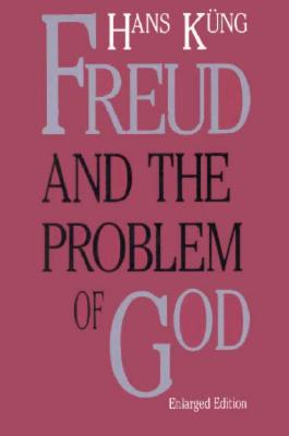 Freud and the Problem of God: Enlarged Edition - Kung, Hans, Professor, and Quinn, Edward (Translated by)