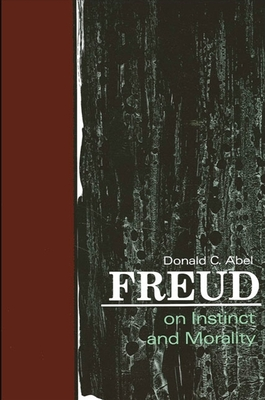 Freud on Instinct and Morality - Abel, Donald C