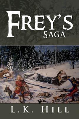 Frey's Saga - Hill, L K