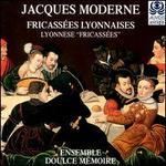 Fricassées Lyonnaises: Publications by Jacques Moderne