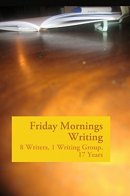 Friday Mornings Writing - Fitzgerald, Waverly, and Anderson, Linda, and Bukey, Rachel