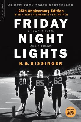 Friday Night Lights: A Town, a Team, and a Dream - Bissinger, H G