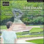 Friedman: Piano Transcription