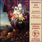 Friedrich Kiel: Streichquartett a-Moll Op. 53 Nr. 1; Walzer Op. 73