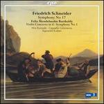 Friedrich Schneider: Symphony No. 17; Mendelssohn: Violin Concerto in D minor; Symphony No. 1