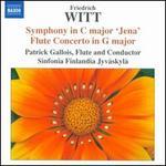 "Friedrich Witt: Symphony in C major ""Jena""; Flute Concerto in G major"