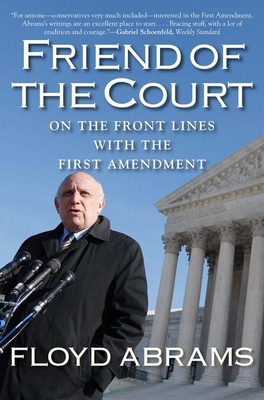 Friend of the Court: On the Front Lines with the First Amendment - Abrams, Floyd