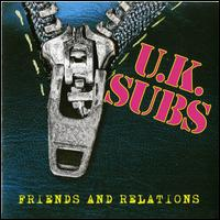 Friends and Relations - U.K. Subs
