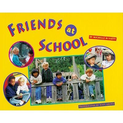 Friends at School - Bunnett, Rochelle, and Brown, Matt (Photographer)