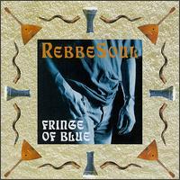 Fringe of Blue - RebbeSoul