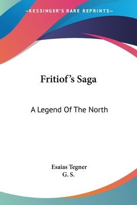 Fritiof's Saga: A Legend of the North - Tegner, Esaias