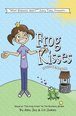 Frog Kisses - James, Cn, and Grimm, Jacob and Wilhelm (Contributions by), and Joy, Amy