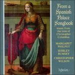 From a Spanish Palace Songbook - Christopher Wilson (vihuela); Christopher Wilson (lute); Christopher Wilson (renaissance guitar); Margaret Philpot (alto); Shirley Rumsey (vihuela); Shirley Rumsey (lute); Shirley Rumsey (renaissance guitar)