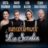 From Broadway to La Scala - Alison Morgan (soprano); Cantillation; David Hobson (vocals); David Hobson (guitar); Greta Bradman (vocals);...