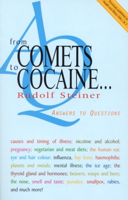 From Comets to Cocaine . . .: Answers to Questions - Steiner, Rudolf