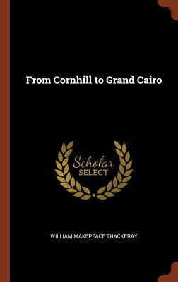 From Cornhill to Grand Cairo - Thackeray, William Makepeace