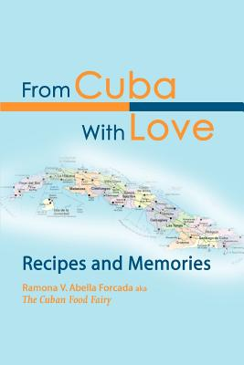 From Cuba with Love: Recipes and Memories - Abella, Ramona V