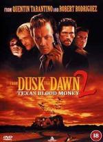 From Dusk Till Dawn 2: Texan Blood Money