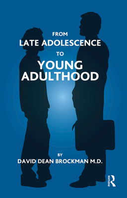 From Late Adolescence to Young Adulthood - Dean Brockman, David