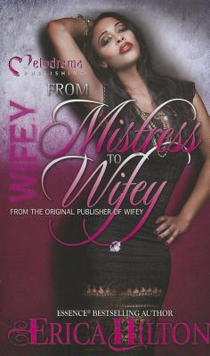 From Mistress to Wifey - Hilton, Erica