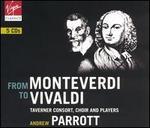 From Monteverdi to Vivaldi - Alison Bury (violin); Chiara Banchini (violin); David Thomas (bass); Elizabeth Wallfisch (violin); Emily van Evera (soprano);...
