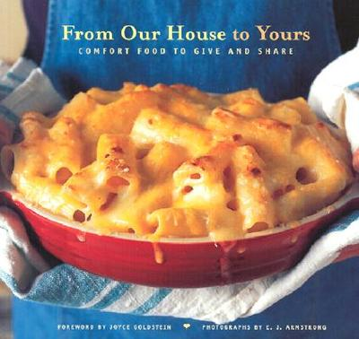 From Our House to Yours: Comfort Food to Give and Share - Goldstein, Joyce Eserky (Foreword by), and Chronicle Books, and Meals, On Wheels