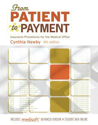 From Patient to Payment: Insurance Procedures for the Medical Office-AAA - Newby Cynthia