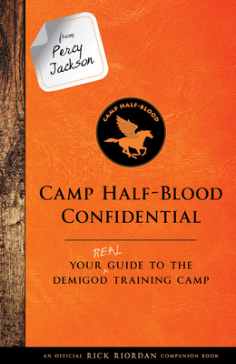 From Percy Jackson: Camp Half-Blood Confidential: Your Real Guide to the Demigod Training Camp - Riordan, Rick
