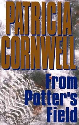 From Potter's Field: Scarpetta 6 - Cornwell, Patricia