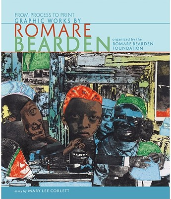 From Process to Print: Graphic Works by Romare Bearden - Corlett, Mary Lee
