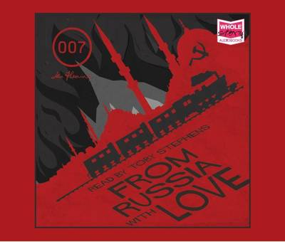 From Russia with Love - Fleming, Ian, and Stephens, Toby (Read by)