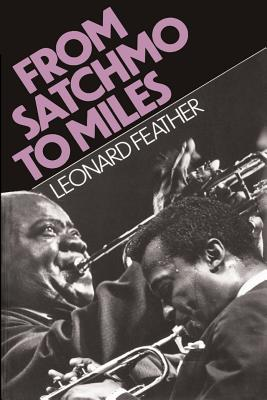 From Satchmo to Miles - Feather, Leonard (Introduction by)