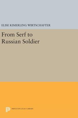 From Serf to Russian Soldier - Wirtschafter, Elise Kimerling