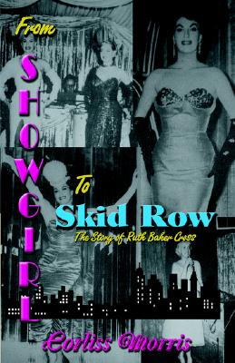 From Showgirl to Skid Row - Morris, Corliss