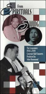 From Spirituals to Swing: The Legendary 1938 & 1939 Carnegie Hall Concerts