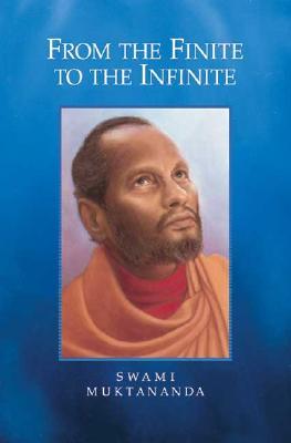 From the Finite to the Infinite - Muktananda, Swami