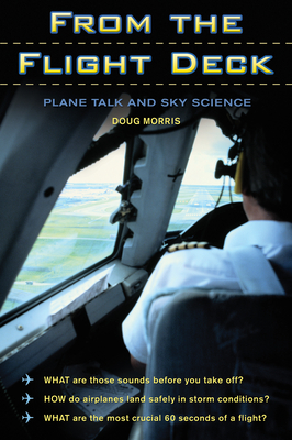 From the Flight Deck: Plane Talk and Sky Science - Morris, Doug