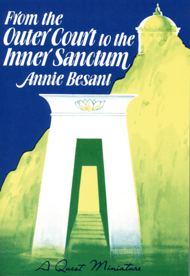 From the Outer Court to the Inner Sanctum - Besant, Annie Wood, and Nicholson, Shirley (Editor)