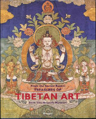 From the Sacred Realm: Treasures of Tibetan Art from the Newark Museum - Reynolds, Valrae