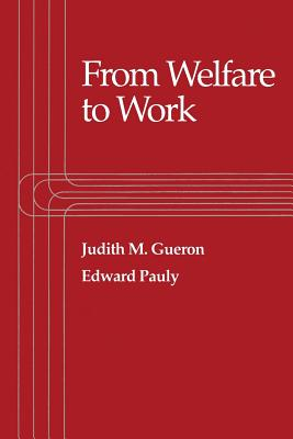 From Welfare to Work - Gueron, Judith M