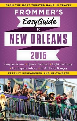 Frommer's Easyguide to New Orleans 2015 - Schwam, Diana K