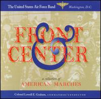 Front & Center - United States Air Force Band; Lowell E. Graham (conductor)