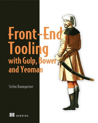 Front-End Tooling with Gulp, Bower, and Yeoman - Baumgartner, Stefan