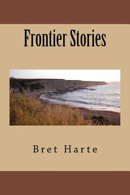 Frontier Stories - Harte, Bret