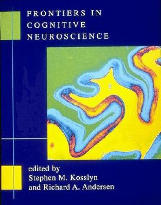Frontiers in Cognitive Neuroscience - Kosslyn, Stephen M (Editor)