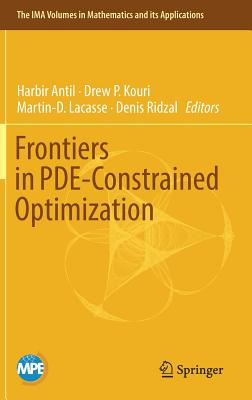 Frontiers in Pde-Constrained Optimization - Antil, Harbir (Editor), and Kouri, Drew P (Editor), and Lacasse, Martin-D (Editor)